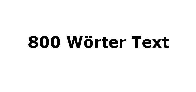 800 Wörter Text