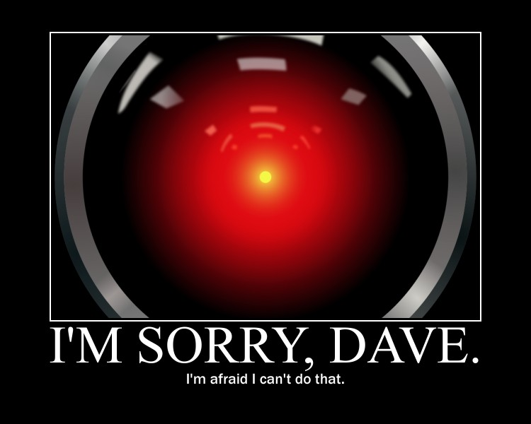 HAL 9000 I'm sorry Dave