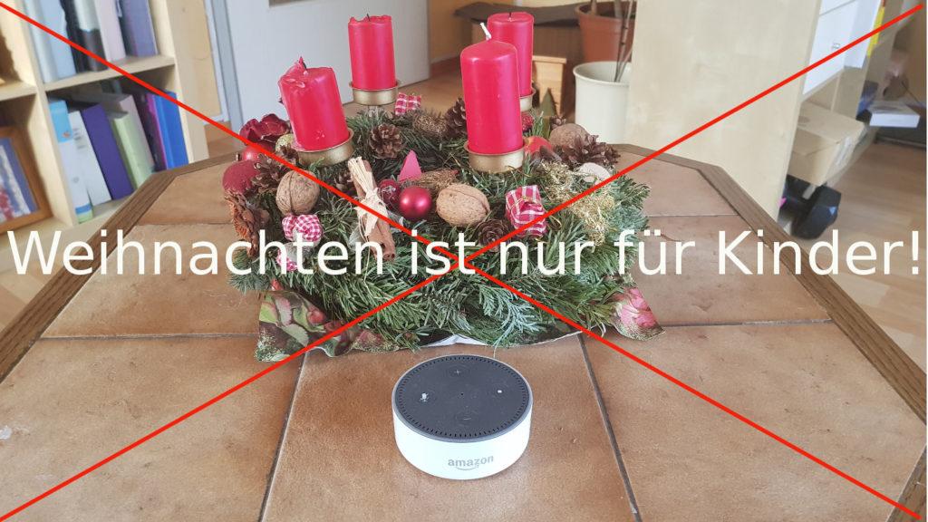 Amazon Alexa-Team: Weihnachten ist nur für Kinder.